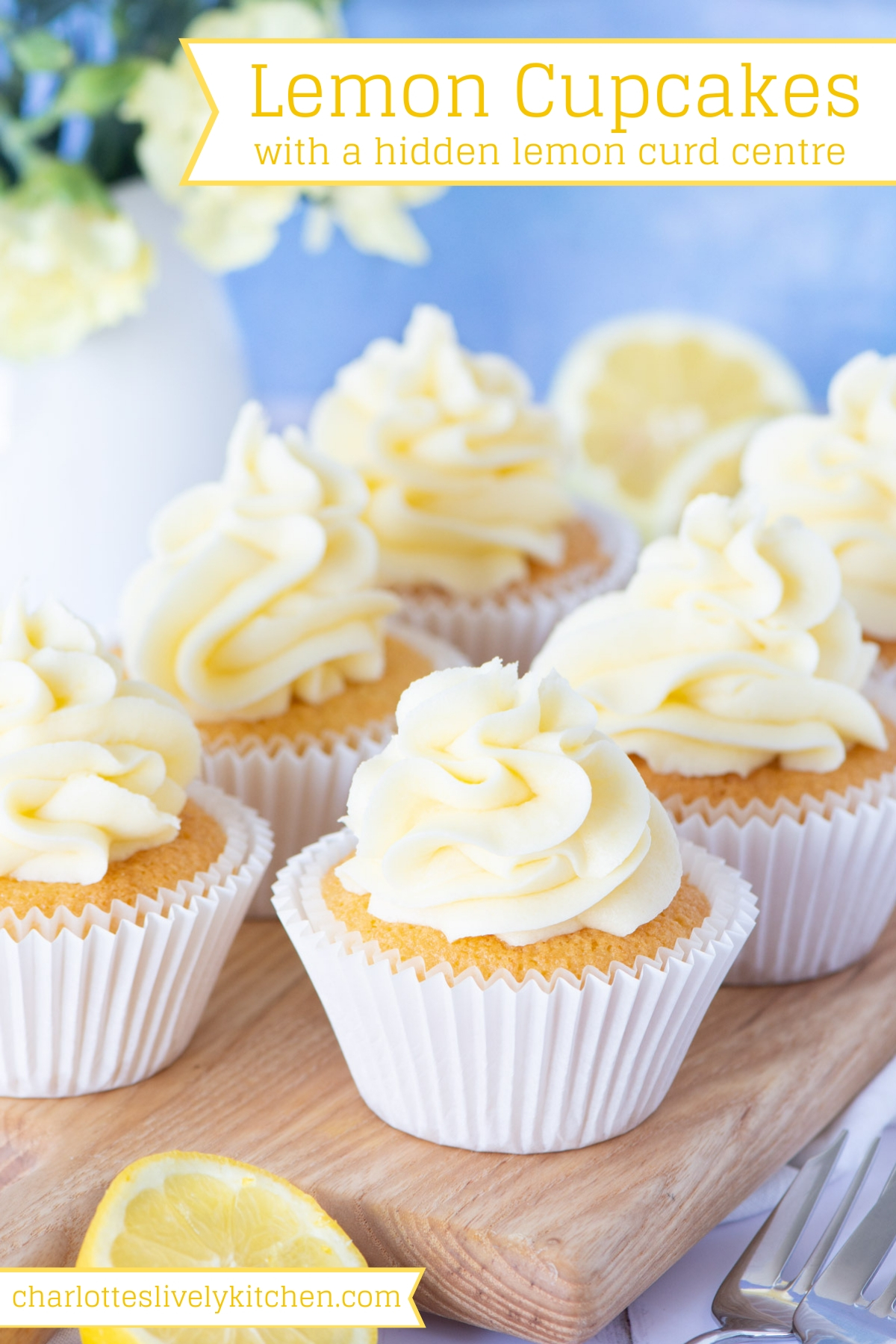 Lemon Cupcakes - Moist lemon cupcakes topped with smooth lemon buttercream and filled with a hidden lemon curd centre.