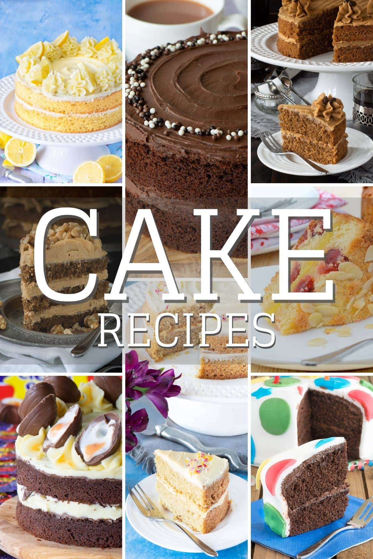 "A collage of different cake images with the text ""Cake Recipes""."