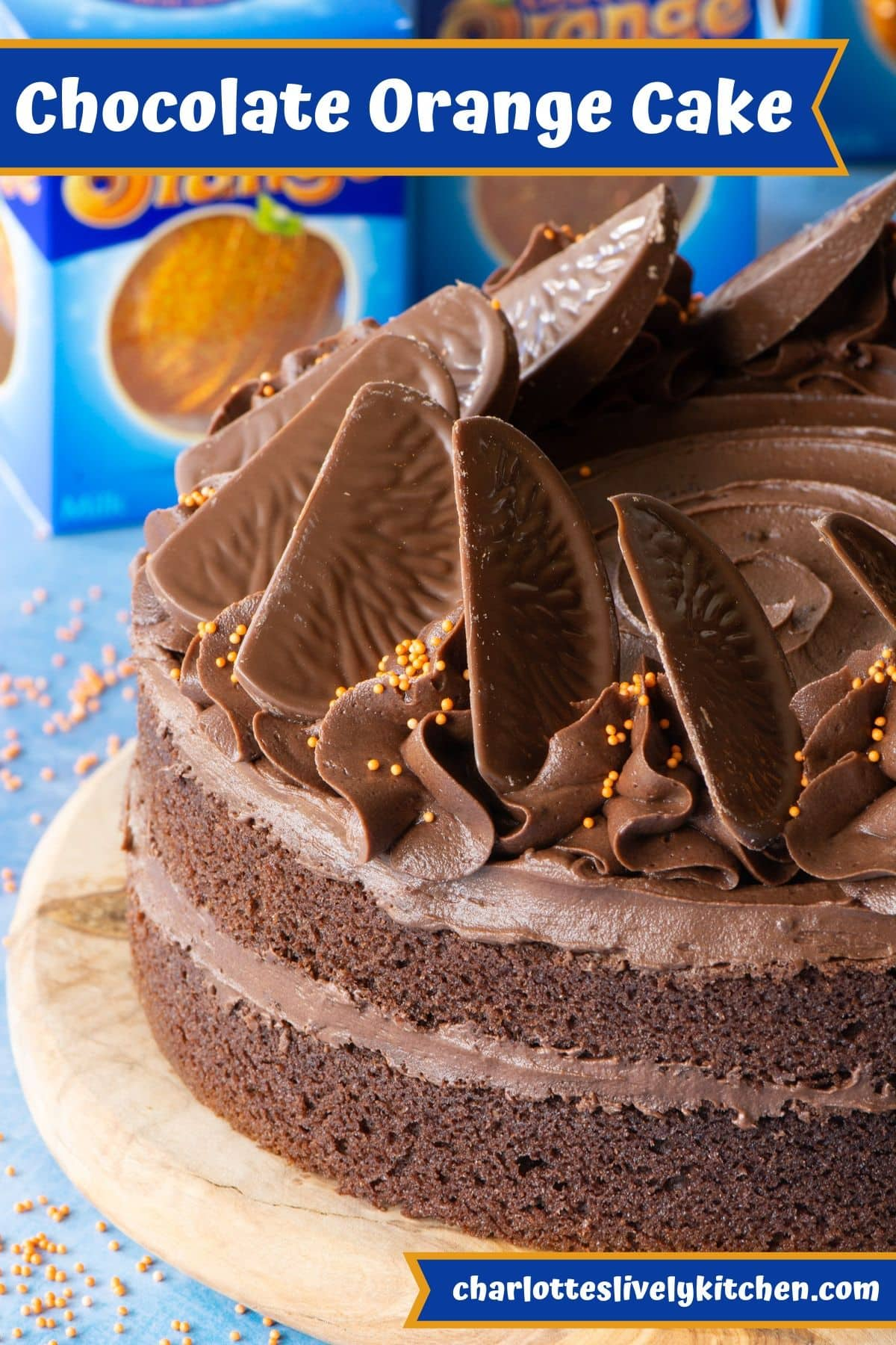 A chocolate orange layer cake, filled and topped with chocolate orange buttercream and finished with slices of Terry's Chocolate Orange.